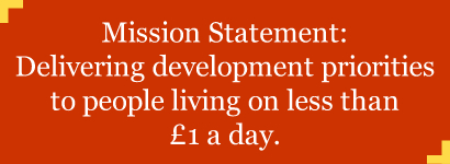 Our mission - Delivering development priorities to people living on less than £1 a day